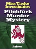 Pitchfork Murder Mystery ebook by Jim Green
