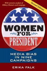 Women for President - Media Bias in Eight Campaigns ebook by Erika Falk