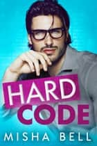 Hard Code - A Laugh-Out-Loud Workplace Romantic Comedy ebook by