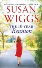 The 10-Year Reunion ebook by Susan Wiggs