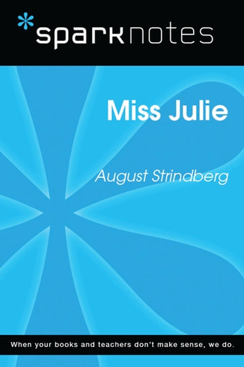Miss Julie (SparkNotes Literature Guide) ebook by SparkNotes