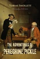 The Adventures of Peregrine Pickle ebook by Tobias Smollett