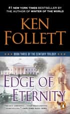 Edge of Eternity - Book Three of The Century Trilogy 電子書 by Ken Follett