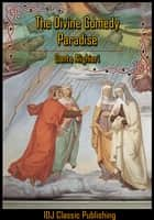 The Divine Comedy : Paradise (Dante's Paradiso) [Full Classic Illustration]+[Free Audio Book Link]+[Active TOC] ebook by Dante Alighieri