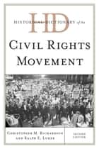 Historical Dictionary of the Civil Rights Movement ebook by Christopher M. Richardson,Ralph E. Luker