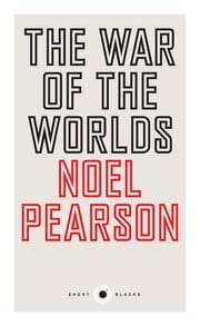 The War of the Worlds ebook by Noel Pearson