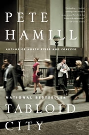 Tabloid City - A Novel ebook by Pete Hamill