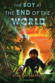 The Boy at the End of the World ebook by Greg van Eekhout