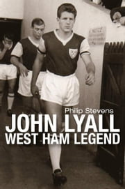 John Lyall West Ham Legend ebook by Philip Stevens