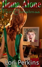 Home Alone For Christmas ebook by Lori Perkins