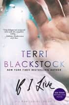 If I Live ebook by Terri Blackstock