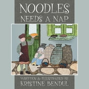 Noodles Needs a Nap ebook by Kristine Bendul