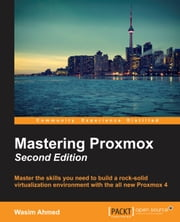 Mastering Proxmox - Second Edition ebook by Wasim Ahmed
