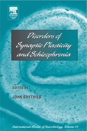 Disorders of Synaptic Plasticity and Schizophrenia ebook by Smythies, John