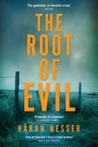 The Root of Evil: An Inspector Barbarotti Novel 2 ebook by Håkan Nesser