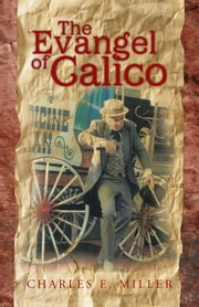 The Evangel of Calico ebook by Charles E. Miller