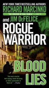 Rogue Warrior: Blood Lies ebook by Richard Marcinko,Jim DeFelice