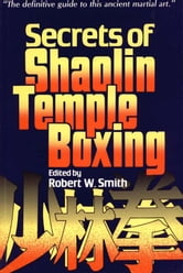 Secrets of Shaolin Temple Boxing ebook by