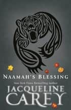 Naamah's Blessing ebook by Jacqueline Carey