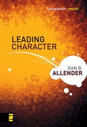 Leading Character ebook by Dan B. Allender, PLLC