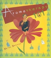 Aromatherapy 101 ebook by Karen Downe
