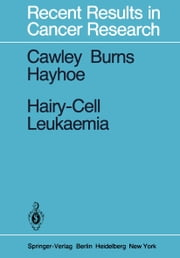 Hairy-Cell Leukaemia ebook by J. C. Cawley,G. F. Burns,F. G. J. Hayhoe