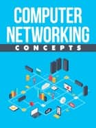Computer Networking Concepts ebook by Anonymous