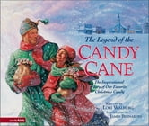 The Legend of the Candy Cane - The Inspirational Story of Our Favorite Christmas Candy ebook by Lori Walburg
