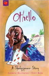 Othello - Shakespeare Stories for Children ebook by Andrew Matthews