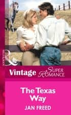 The Texas Way (Mills & Boon Vintage Superromance) ebook by Jan Freed