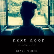 Next Door (A Chloe Fine Psychological Suspense Mystery—Book 1) audiobook by Blake Pierce