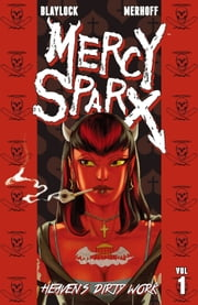 Mercy Sparx Volume 1 Collection ebook by Josh Blaylock,Matt Merhoff