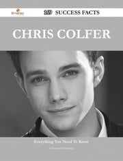 Chris Colfer 169 Success Facts - Everything you need to know about Chris Colfer ebook by Christine Christensen