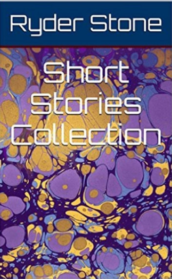 Short Stories Collection ebook by Ryder Stone