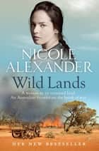 Wild Lands ebook by Nicole Alexander