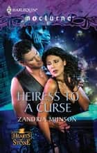 Heiress to a Curse ebook by Zandria Munson