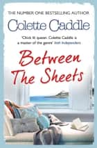 Between the Sheets ebook by Colette Caddle