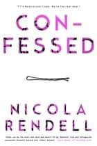 Confessed ebook by Nicola Rendell