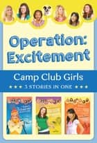 Operation: Excitement! - 3 Stories in 1 ebook by Shari Barr, Linda Carlblom, Janice Thompson