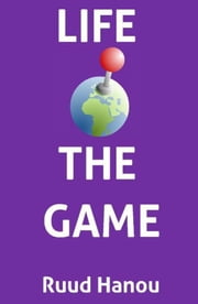 Life the game ebook by Ruud Hanou