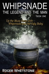 Whipsnade: The Legend and the Man - Book One: Up the Musa Pusa with Whipsnade and the Ugly Baby ebook by John N Whittaker