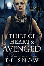 Thief of Hearts: Avenged ebook by D.L. Snow