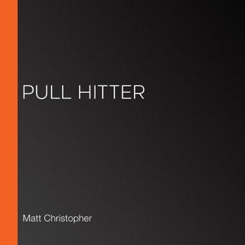 """Pull Hitter"" audiobook by Matt Christopher"