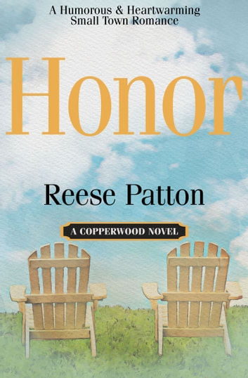 Honor - A Humorous & Heartwarming Small Town Romance ebook by Reese Patton