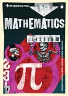 Introducing Mathematics - A Graphic Guide ebook by Ziauddin Sardar, Jerry Ravetz, Borin Van Loon