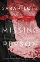 Missing Person ebook by Sarah Lotz