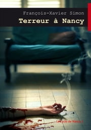 Terreur à Nancy ebook by François-Xavier SIMON