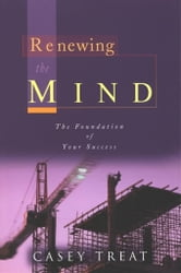 Renewing the Mind ebook by Casey Treat
