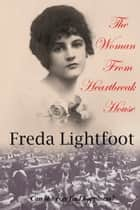 The Woman from Heartbreak House ebook by Freda Lightfoot