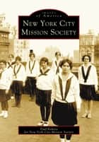 New York City Mission Society ebook by New York City Mission Society